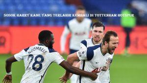 Sosok Harry Kane Terlahir Kembali Di Tottenham Hotspur