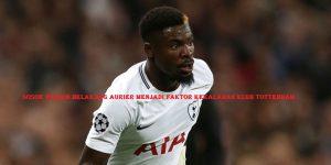 Sosok Pemain Belakang Aurier Menjadi Faktor Kekalahan Klub Tottenham