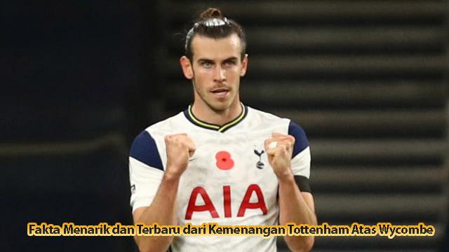 Fakta Menarik dan Terbaru dari Kemenangan Tottenham Atas Wycombe