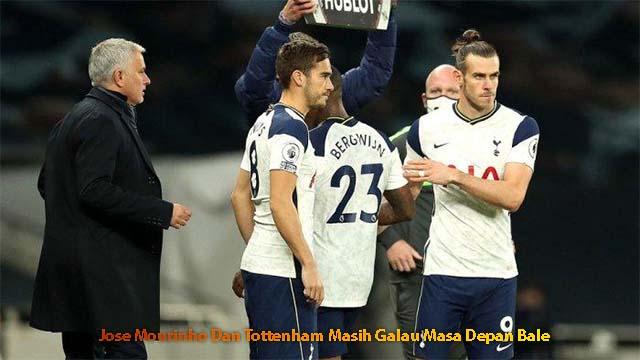 Jose Mourinho Dan Tottenham Masih Galau Masa Depan Bale