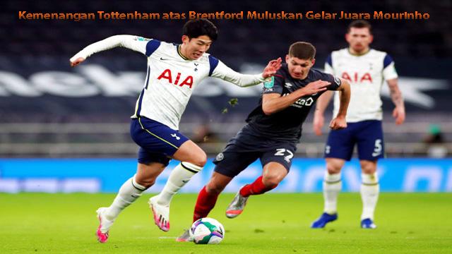 Kemenangan Tottenham atas Brentford Muluskan Gelar Juara Mourinho