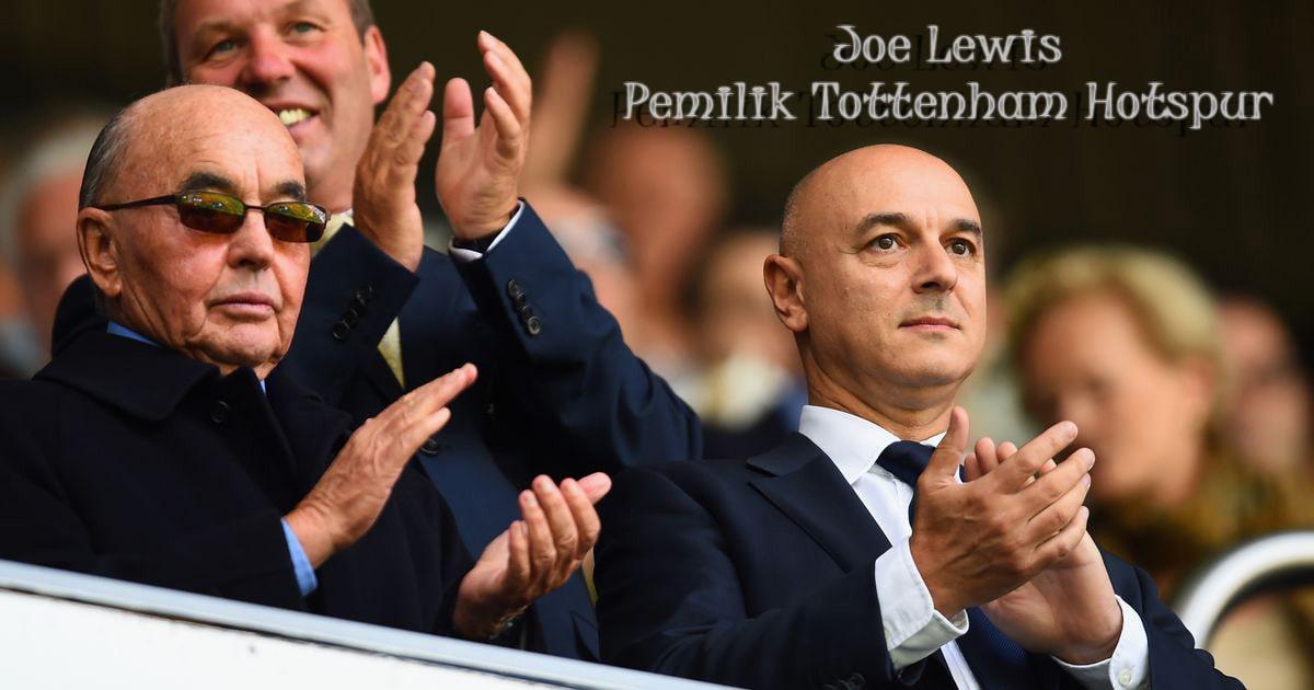 Joe Lewis Pemilik Klub Sepak Bola Tottenham Hotspur